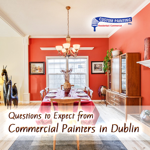 Questions to Expect from Commercial Painters in Dublin