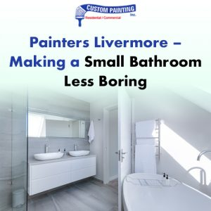 painters livermore making a small bathroom less boring