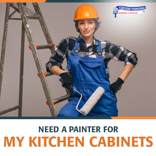 Need a Painter for My Kitchen Cabinets